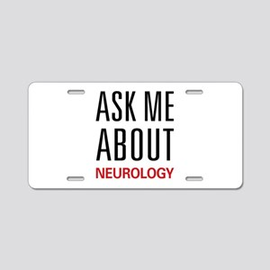 Ask Me About Neurology Aluminum License Plate