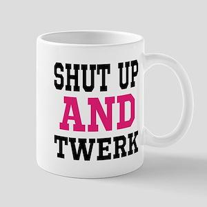 Shut Up And Twerk Mug