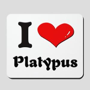 I love platypus  Mousepad