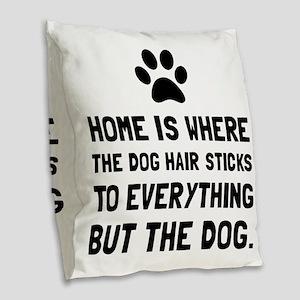 Dog Hair Sticks Burlap Throw Pillow