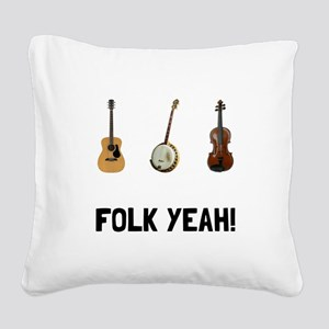 Folk Yeah Square Canvas Pillow