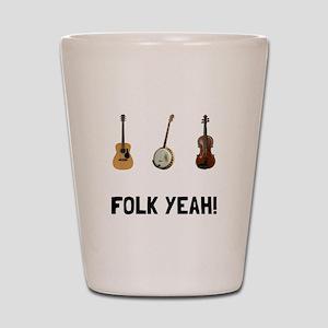 Folk Yeah Shot Glass