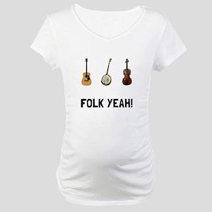 Folk Yeah Maternity T-Shirt