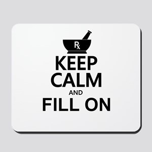 Keep Calm Fill On Mousepad