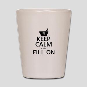 Keep Calm Fill On Shot Glass