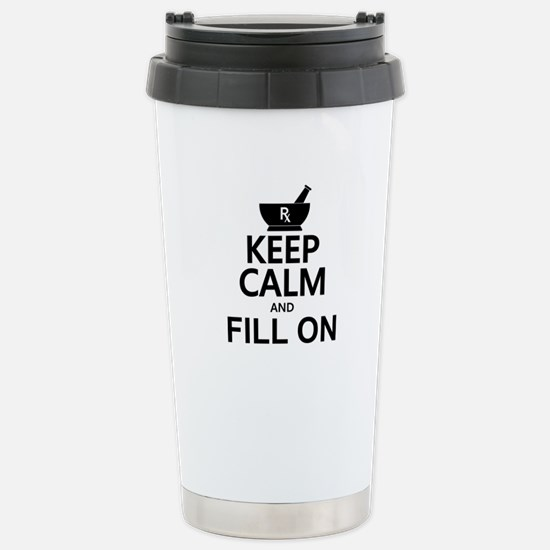 Keep Calm Fill On Stainless Steel Travel Mug