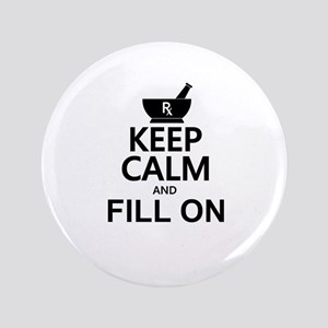 "Keep Calm Fill On 3.5"" Button"