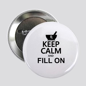 "Keep Calm Fill On 2.25"" Button"