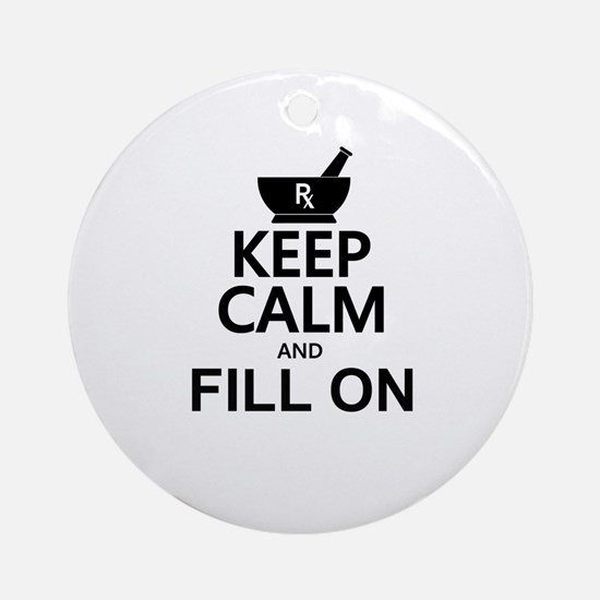 Keep Calm Fill On Ornament (Round)
