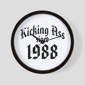 Kicking Ass Since 1988 Wall Clock