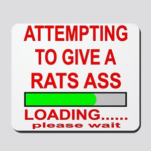 Attempting To Give A Rats Ass Mousepad