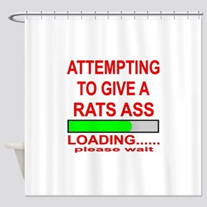 Attempting To Give A Rats Ass Shower Curtain