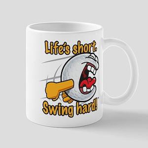 Life's short. Swing hard! Mugs