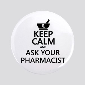"Keep Calm and Ask Your Pharmacist 3.5"" Button"