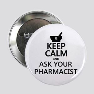 "Keep Calm and Ask Your Pharmacist 2.25"" Button"