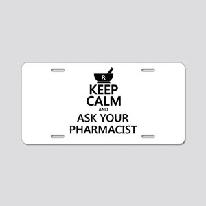 Keep Calm and Ask Your Phar Aluminum License Plate