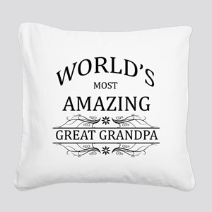 World's Most Amazing Great Gr Square Canvas Pillow