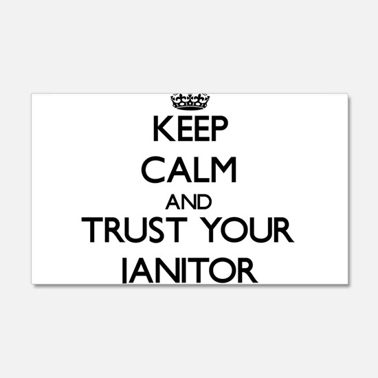 Keep Calm and Trust Your Janitor Wall Decal