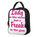 Lady in the street but a Freak in the Gym Neoprene
