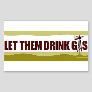 No Fracking - Let Them Drink Gas - Bumper - Color