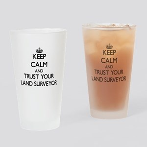 Keep Calm and Trust Your Land Surveyor Drinking Gl