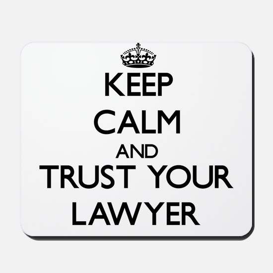 Keep Calm and Trust Your Lawyer Mousepad