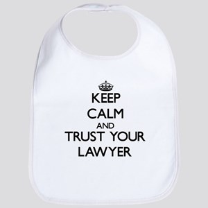 Keep Calm and Trust Your Lawyer Bib
