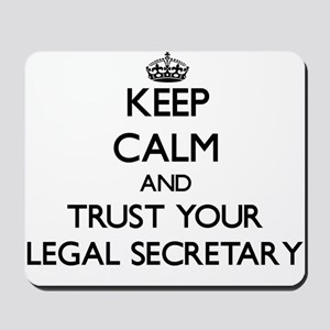 Keep Calm and Trust Your Legal Secretary Mousepad