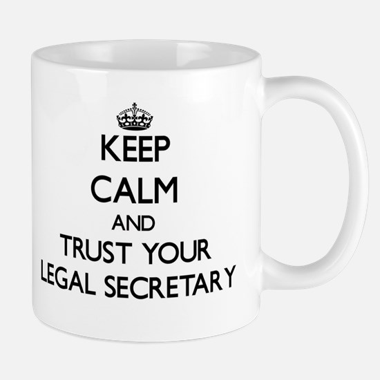 Keep Calm and Trust Your Legal Secretary Mugs