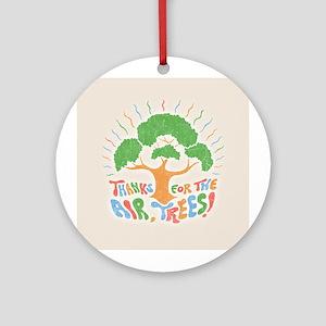 Thanks, Trees! Ornament (Round)