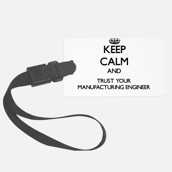 Keep Calm and Trust Your Manufacturing Engineer Lu