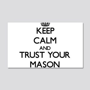 Keep Calm and Trust Your Mason Wall Decal