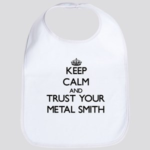 Keep Calm and Trust Your Metal Smith Bib