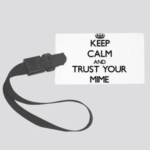 Keep Calm and Trust Your Mime Luggage Tag