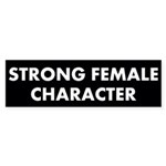 Strong Female Character Bumper Sticker