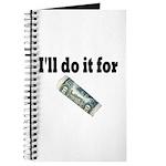 I'll Do it For $20 Journal