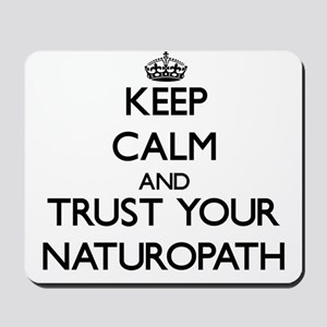 Keep Calm and Trust Your Naturopath Mousepad