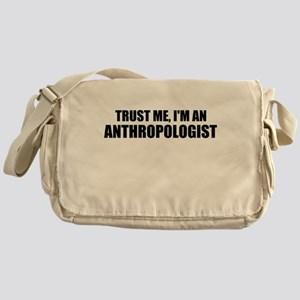 Trust Me, Im An Anthropologist Messenger Bag