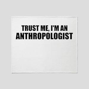 Trust Me, Im An Anthropologist Throw Blanket