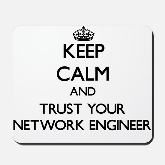 Keep Calm and Trust Your Network Engineer Mousepad