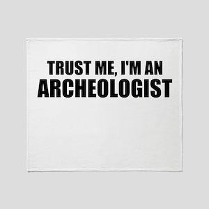 Trust Me, Im An Archeologist Throw Blanket