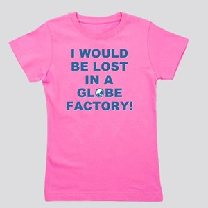 LOST IN A GLOBE FACTORY Girl's Tee