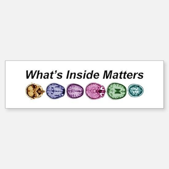 Inside Matters! Bumper Bumper Bumper Sticker
