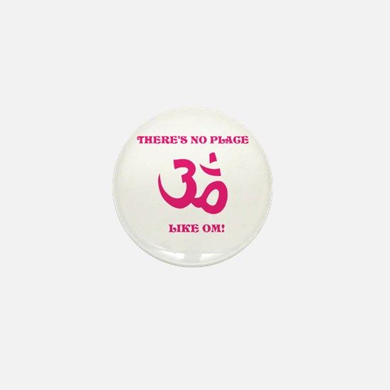 Theres no place like OM! Mini Button