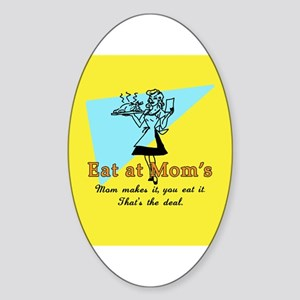 Eat at Mom's Oval Sticker