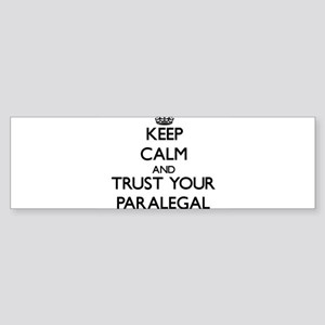 Keep Calm and Trust Your Paralegal Bumper Sticker