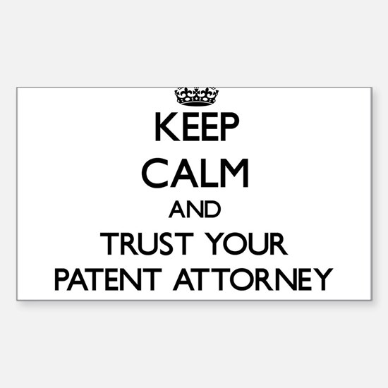Keep Calm and Trust Your Patent Attorney Decal