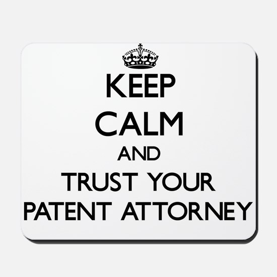 Keep Calm and Trust Your Patent Attorney Mousepad