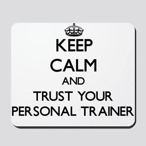Keep Calm and Trust Your Personal Trainer Mousepad