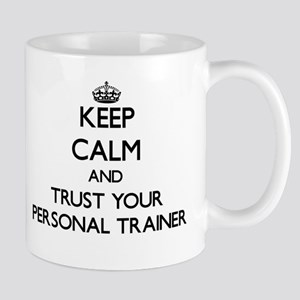 Keep Calm and Trust Your Personal Trainer Mugs